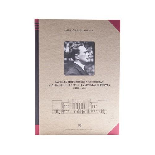 Architect of National Modernity: The Life and Work of Vladimiras Dubeneckis (1888-1932)
