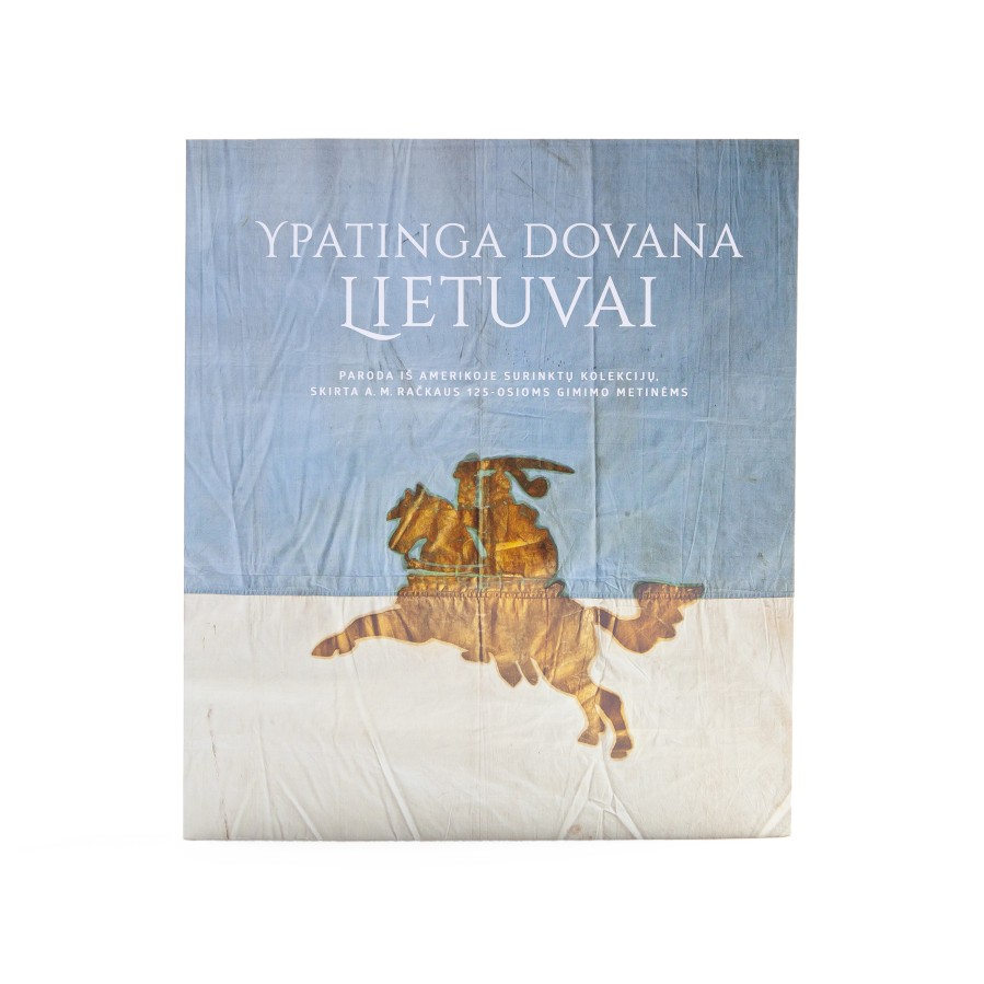 Ypatinga dovana Lietuvai. Paroda iš Amerikoje surinktų kolekcijų, skirta A. M. Račkaus 125-osioms gimimo metinėms